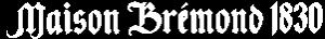 Maison Bremond 1830 - Epicerie en ligne